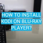 How to Install Kodi on Blu-Ray Player?