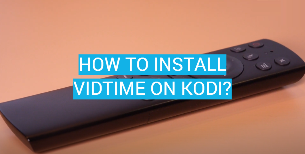 How to Install VidTime on Kodi?