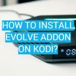 How to Install Evolve Addon On Kodi